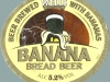 Banana Bread Beer ▶ Gallery 1930 ▶ Image 6317 (Label • Этикетка)